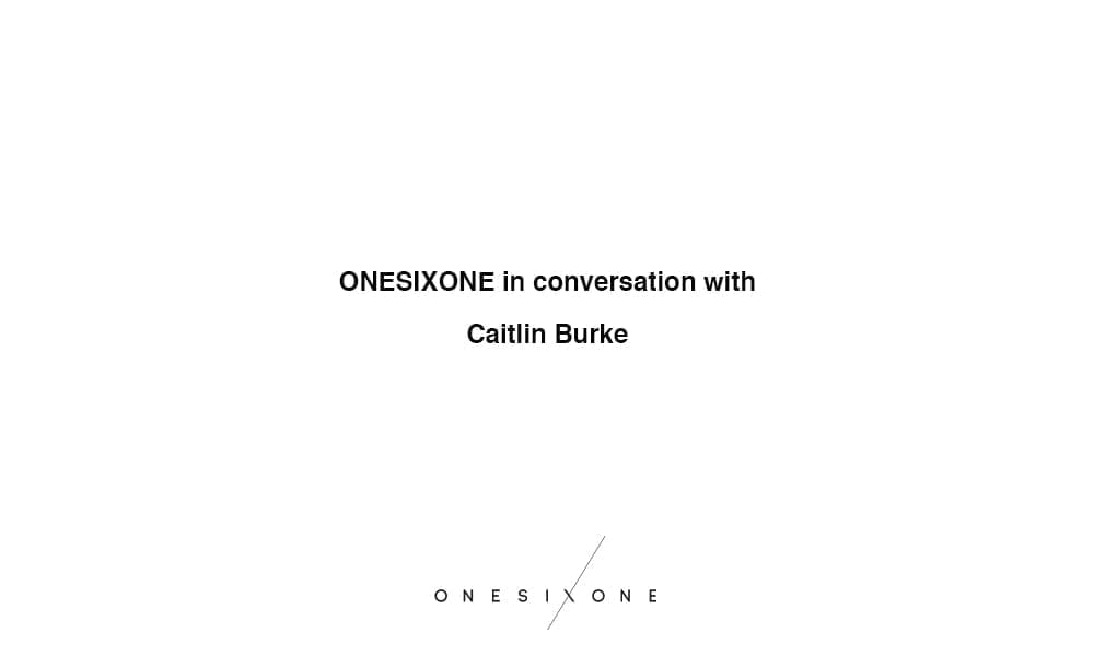 Caitlin Burke in conversation with Onesixone